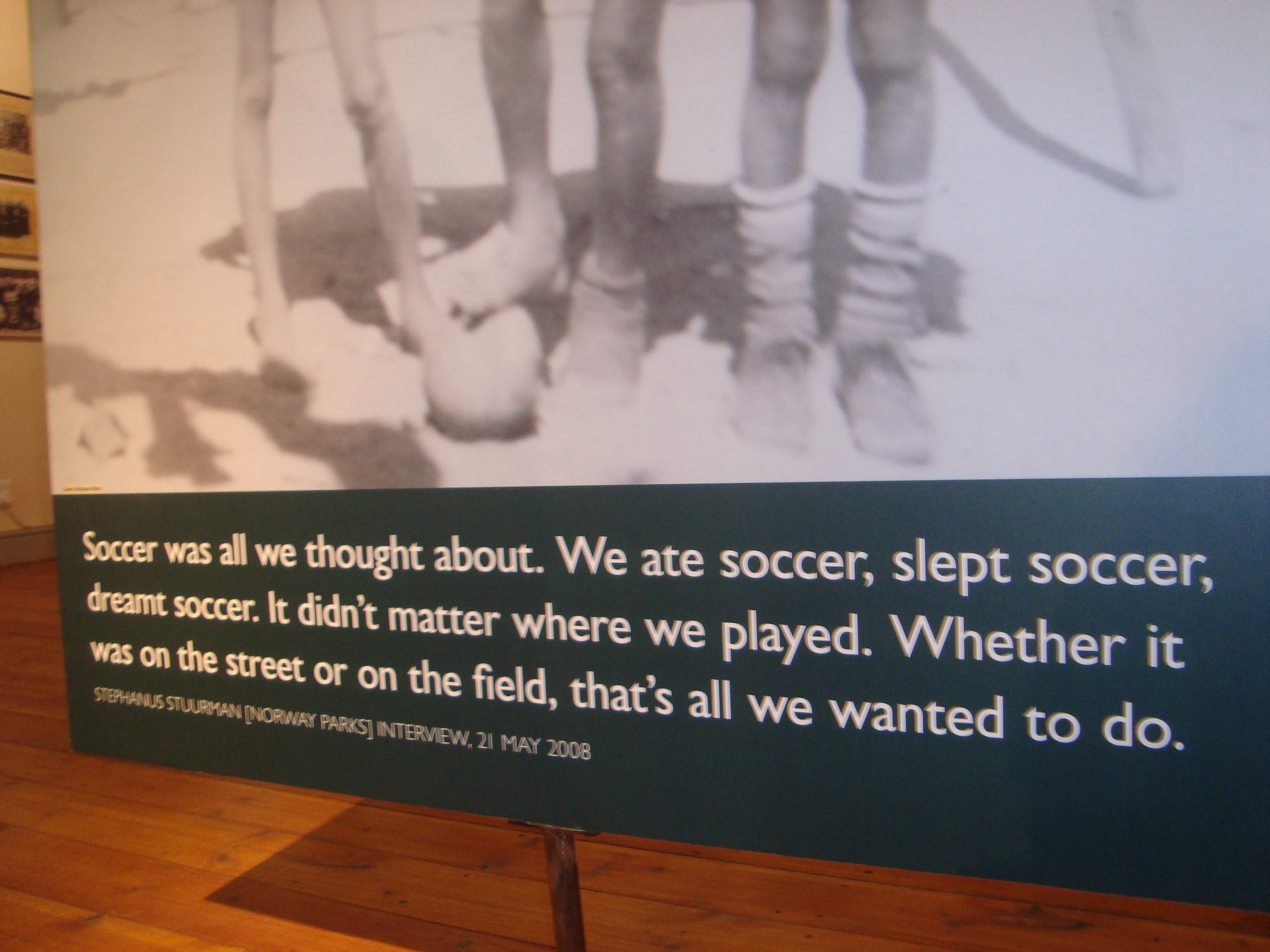 There was a whole exhibit on the influence of football orrrr soccer!